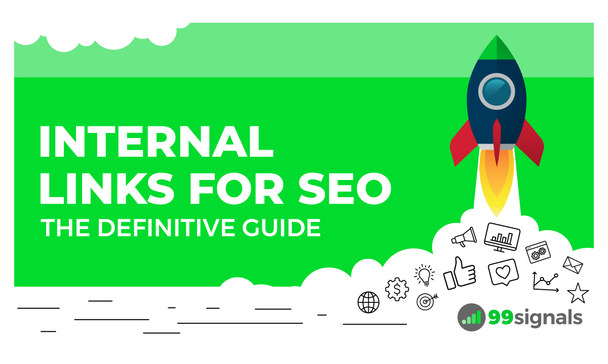 Internal Links for SEO: The Definitive Guide