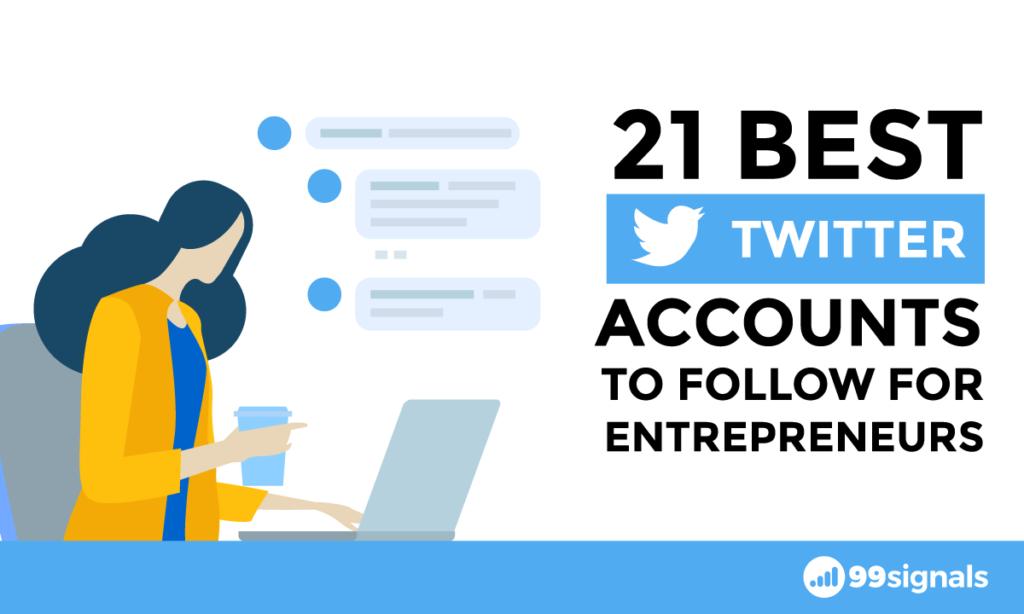 21 Best Twitter Accounts to Follow for Entrepreneurs