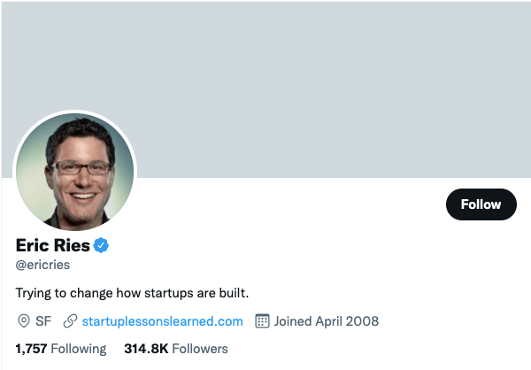 Eric Ries on Twitter - 21 Best Twitter Accounts to Follow for Entrepreneurs