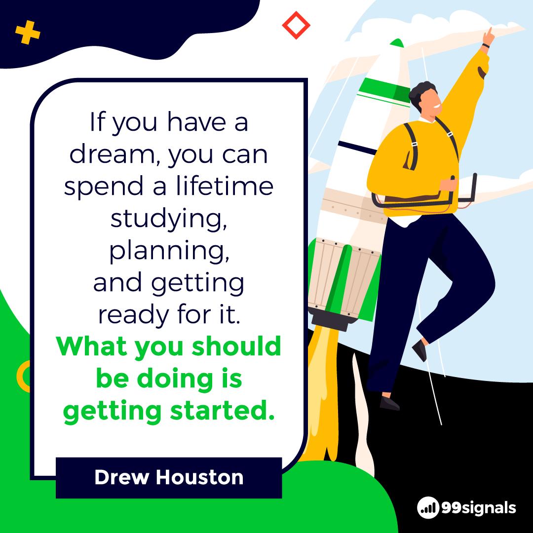 Drew Houston Quote - Best Quotes for Entrepreneurs