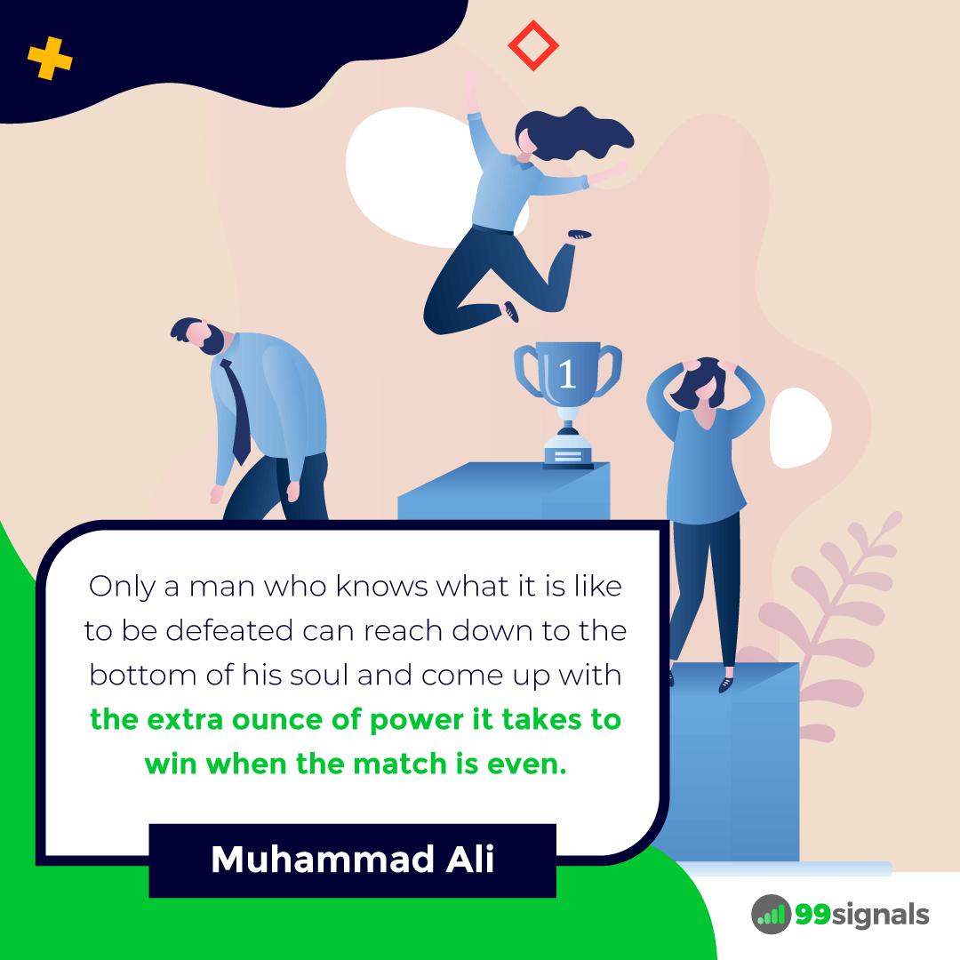 Muhammad Ali Quote - 99signals