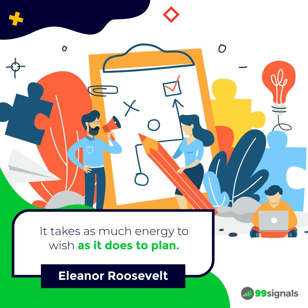 Eleanor Roosevelt Quote - 99signals