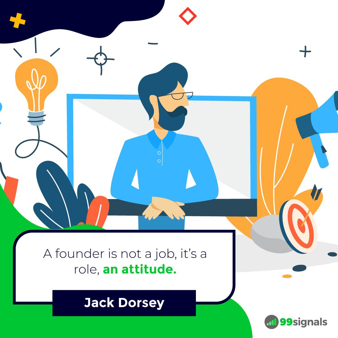 Jack Dorsey Quote - 99signals