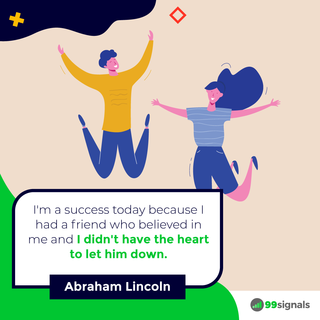Abraham Lincoln Quote - 99signals