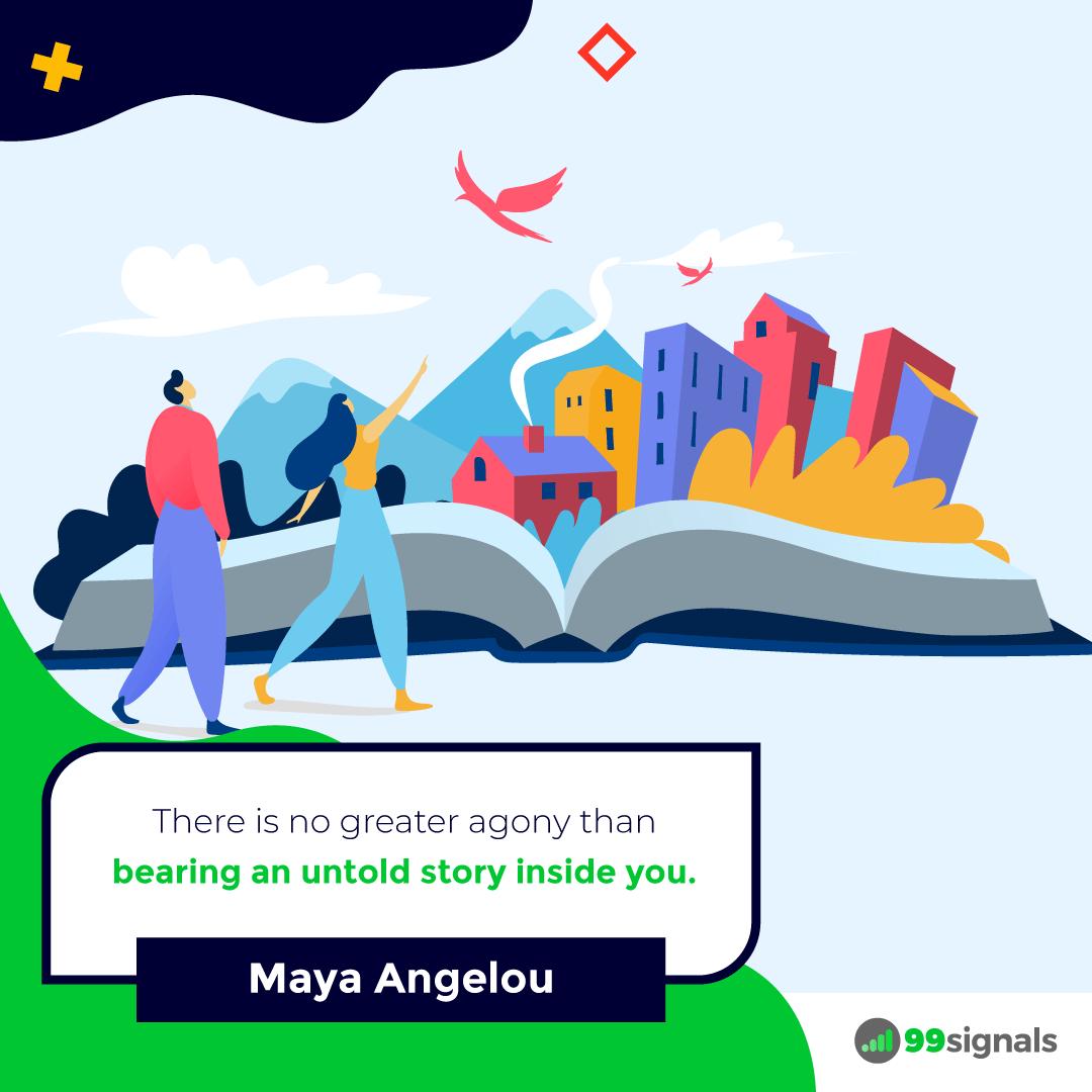 Maya Angelou Quote - 99signals