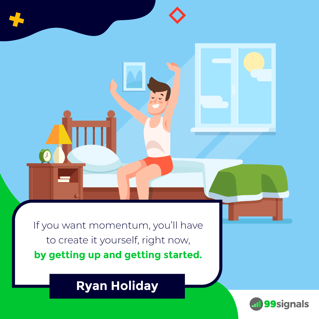 Ryan Holiday Quote - 99signals