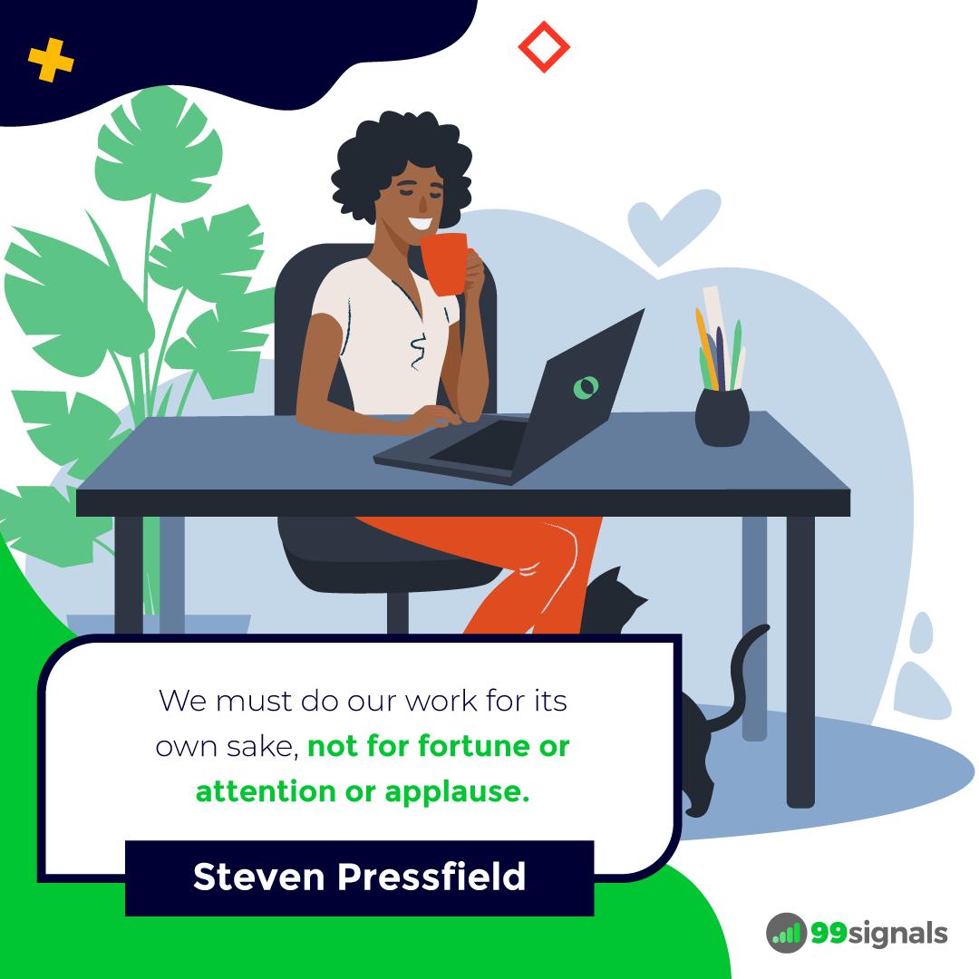 Steven Pressfield Quote - 99signals