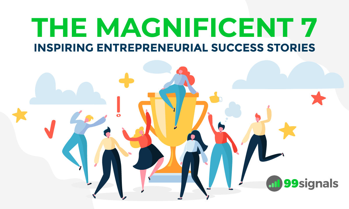 The Magnificent 7: Inspiring Entrepreneurial Success Stories