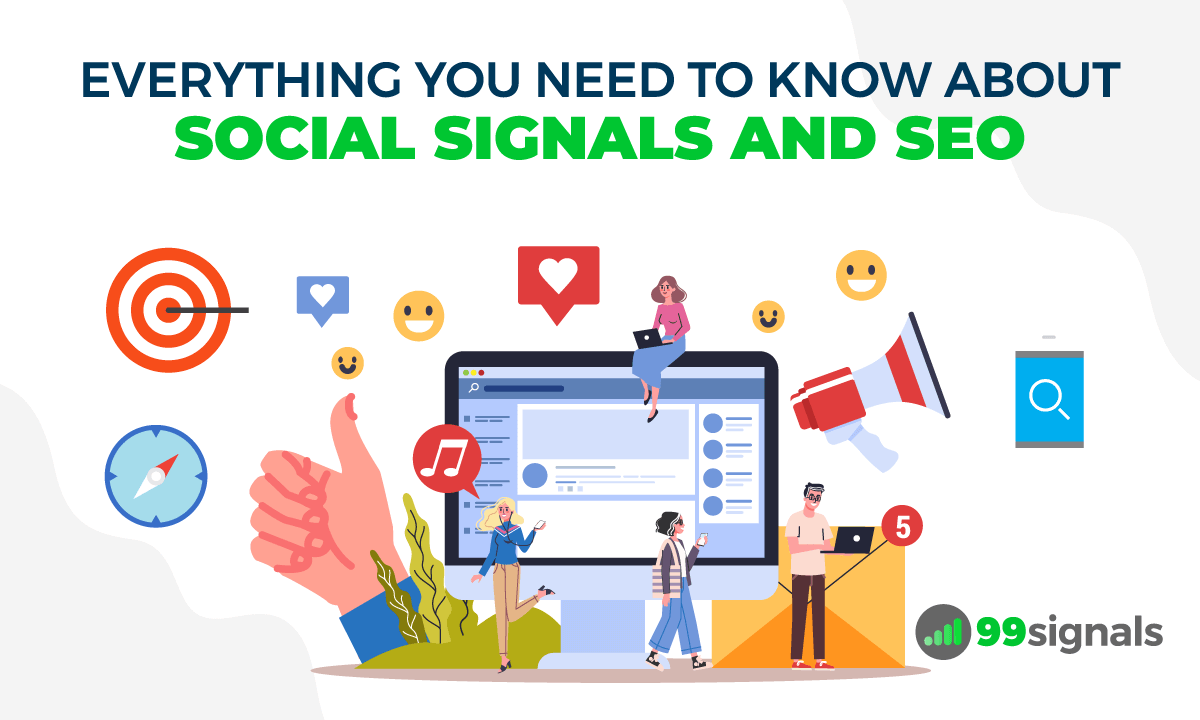 Everything You Need to Know About Social Signals and SEO
